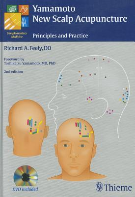 Yamamoto New Scalp Acupuncture: Principles and Practice - Feely, Richard A. (Editor)