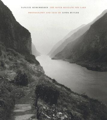 Yangtze Remembered: The River Beneath the Lake - Butler, Linda, and Winchester, Simon (Foreword by)