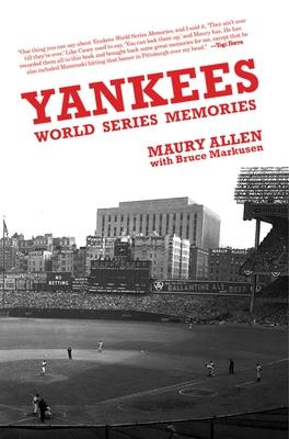 Yankees World Series Memories - Allen, Maury, and Markusen, Bruce