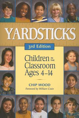 Yardsticks: Children in the Classroom Ages 4-14 - Wood, Chip