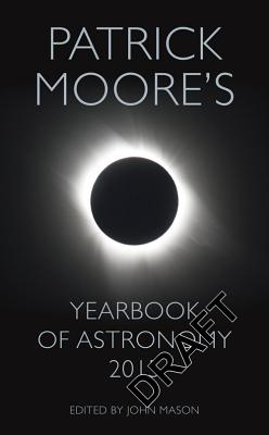 Yearbook of Astronomy 2015 - Moore, Patrick, Sir, and Mason, John