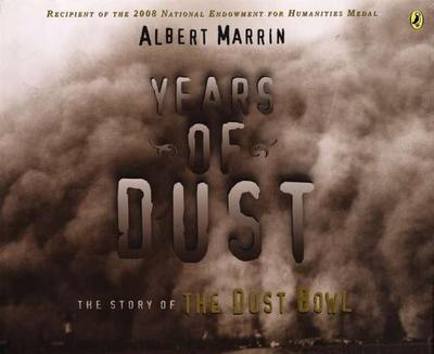 Years of Dust: The Story of the Dust Bowl - Marrin, Albert