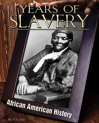 Years of Slavery - Ollhoff, Jim