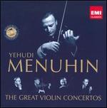 Yehudi Menuhin: The Great Violin Concertos