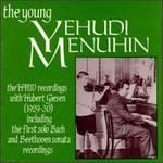 Yehudi Menuhin: The Young Yehudi Menuhin