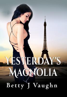 Yesterdays Magnolia - Vaughn, Betty J