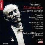 Yevgeny Mravinsky Conducts Stravinsky: Pétrouchka, Le Baiser de Fée