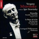Yevgeny Mravinsky Conducts Stravinsky: P�trouchka, Le Baiser de F�e