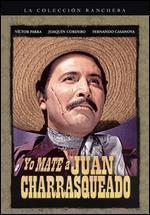 Yo Mate a Juan Charrasqueado