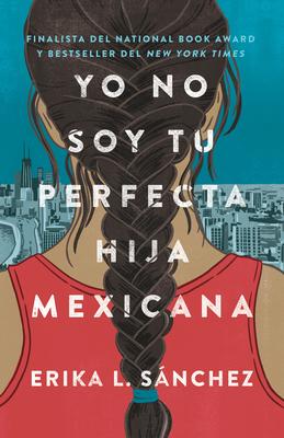 Yo No Soy Tu Perfecta Hija Mexicana - Sßnchez, Erika L