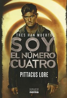 Yo Soy el Numero Cuatro: Libro Primero de los Legados de Lorien - Lore, Pittacus, and Martin, Olga (Translated by)