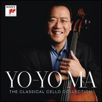 Yo-Yo Ma: The Classical Cello Collection - Barbara Bonney (soprano); Edgar Meyer (double bass); Emanuel Ax (piano); Isaac Stern (violin); Jaime Laredo (viola);...