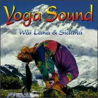 Yoga Sound - Wai Lana & Siddha
