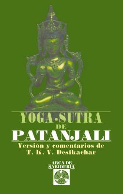 Yoga-Sutra de Patanjali - Desikachar, T S K