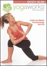 YogaWorks for Everybody: Body Slim - Andrea Ambandos