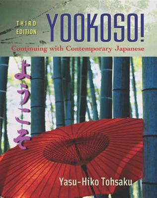 Yookoso!: Workbook/Lab Manual to accompany Yookoso!: Continuing with Contemporary Japanese Workbook/Lab Manual - Tohsaku, Yasu-Hiko