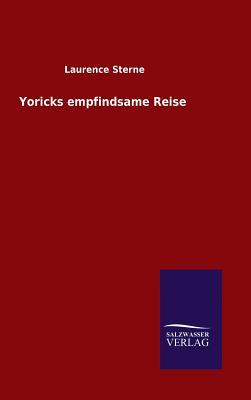 Yoricks Empfindsame Reise - Sterne, Laurence