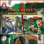 York Bowen: Chamber Music, Vol. 2