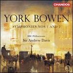 York Bowen: Symphonies Nos. 1 and 2