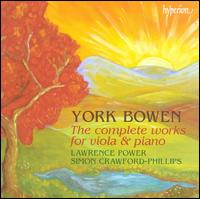York Bowen: The Complete Works for Viola & Piano - James Boyd (viola); Lawrence Power (viola); Philip Dukes (viola); Scott Dickinson (viola); Simon Crawford-Phillips (piano)