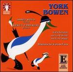 York Bowen: Viola Sonatas No. 1 & No. 2; Phantasy for Viola & Piano