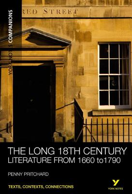 York Notes Companions: The Long 18th Century: Literature from 1660-1790 - Pritchard, Penny