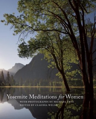 Yosemite Meditations for Women - Frye, Michael (Photographer), and Welsh, Claudia (Editor)