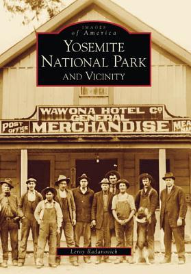 Yosemite National Park and Vicinity - Radanovich, Leroy