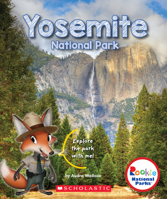 Yosemite National Park (Rookie National Parks) - Wallace, Audra