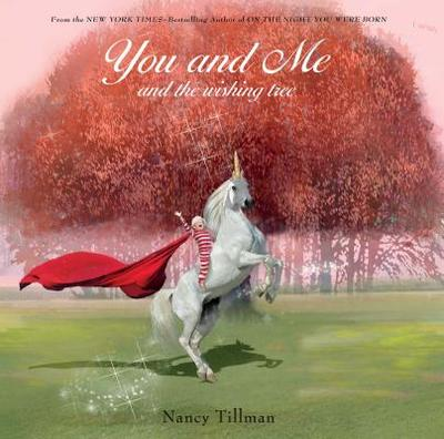 You and Me and the Wishing Tree - Tillman, Nancy