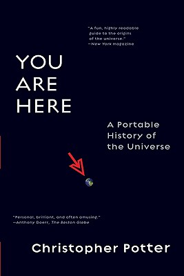 You Are Here: A Portable History of the Universe - Potter, Christopher