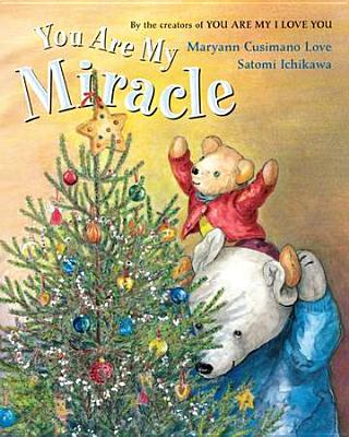 You Are My Miracle - Love, Maryann Cusimano, PH.D.