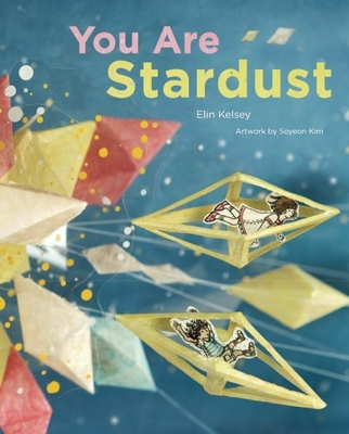 You Are Stardust - Kelsey, Elin