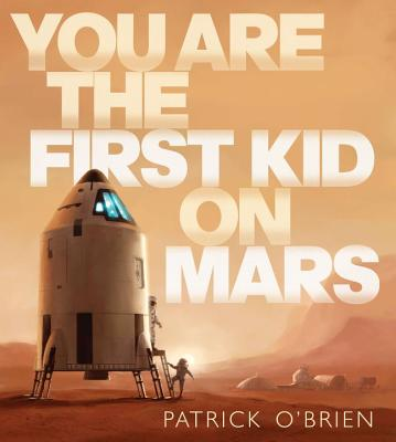 You Are the First Kid on Mars -
