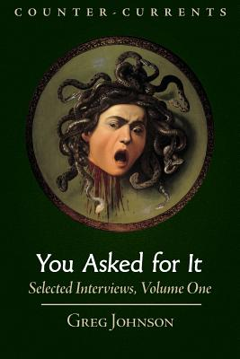 You Asked for It: Selected Interviews, Volume 1 - Johnson, Greg