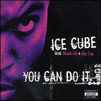 You Can Do It - Ice Cube