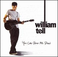 You Can Hold Me Down - William Tell