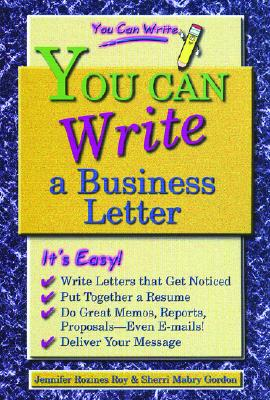 You Can Write a Business Letter - Roy, Jennifer Rozines, and Gordon, Sherri Mabry