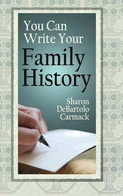 You Can Write Your Family History - Carmack, Sharon Departolo