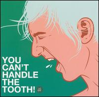 You Can't Handle the Tooth - Various Artists