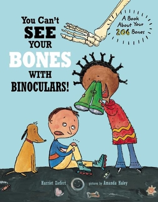 You Can't See Your Bones With Binoculars - Ziefert, Harriet