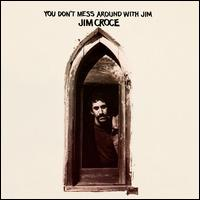 You Don't Mess Around with Jim [Limited Edition] - Jim Croce