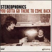 You Gotta Go There to Come Back [Bonus Track] - Stereophonics
