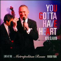 You Gotta Have Heart - Ken Slavin
