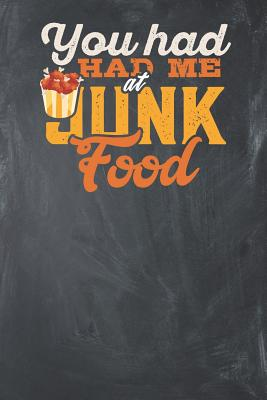 You had me at Junk Food: Lined Journal Lined Notebook 6x9 110 Pages Ruled - Lined Journals, Simple