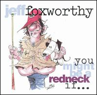You Might Be a Redneck If... - Jeff Foxworthy