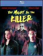 You Might Be the Killer [Blu-ray]