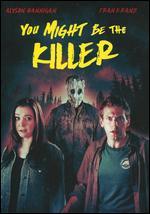 You Might Be the Killer - Brett Simmons