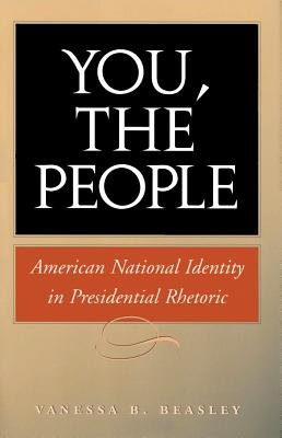 You, the People: American National Identity in Presidential Rhetoric -