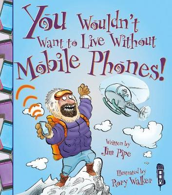 You Wouldn't Want To Live Without Mobile Phones! - Pipe, Jim